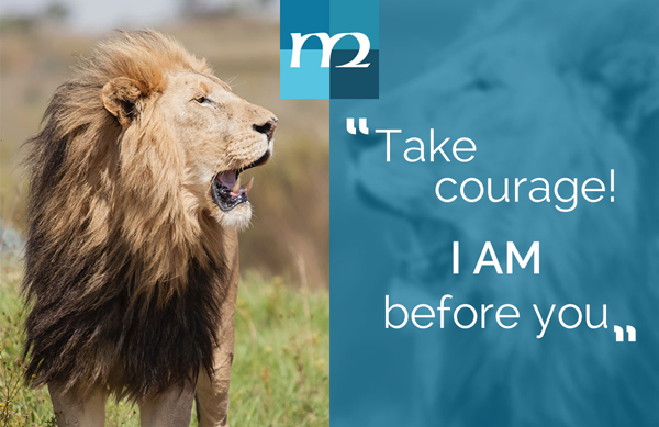 Take Courage! I AM before you
